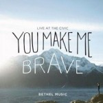 "Bethel Music ""You Make Me Brave"" (CD+DVD)"