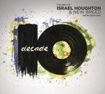 "Israel Houghton & New Breed ""Decade"""