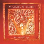"Michael W. Smith ""Worship"""