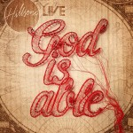 "Hillsong United ""God is able"""