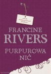 "Francine Rivers ""Purpurowa nić"""
