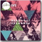 "Hillsong ""A Beautiful Exchange"""