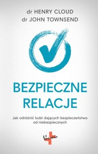 "Dr Henry Cloud, Dr John Townsend ""Bezpieczne relacje"""