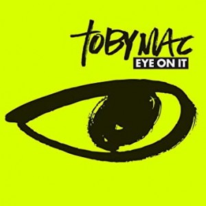 "TobyMac ""Eye on it"""