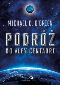 "Michael D. O'Brien ""Podróż do Alfy Centauri"""