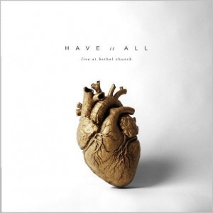 "Bethel Music ""Have It All"" 2 CD"