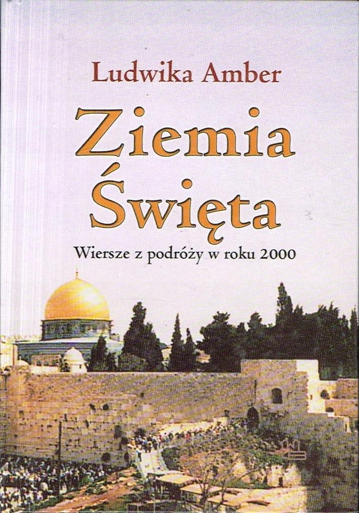 Ludwika Amber Ziemia święta Wiersze Z Podróży W Roku 2000