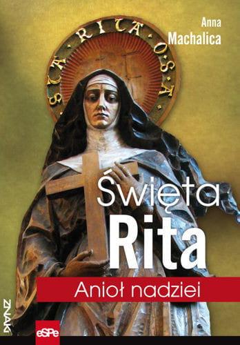 Anna Machalica święta Rita Anioł Nadziei 9788374825719 święty