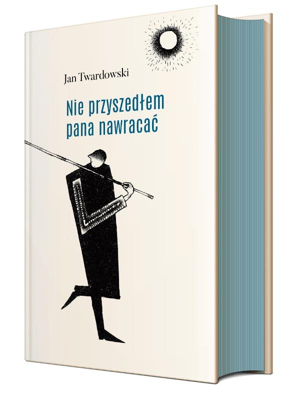 Ks Jan Twardowski Nie Przyszedłem Pana Nawracać