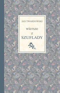 Ks Jan Twardowski Wiersze Z Szuflady