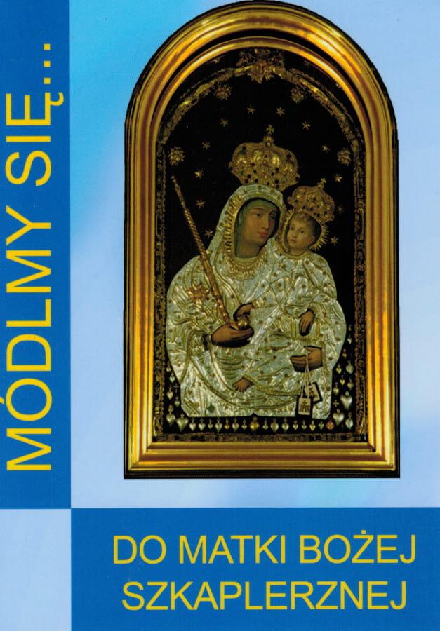Módlmy Się Do Matki Bożej Szkaplerznej